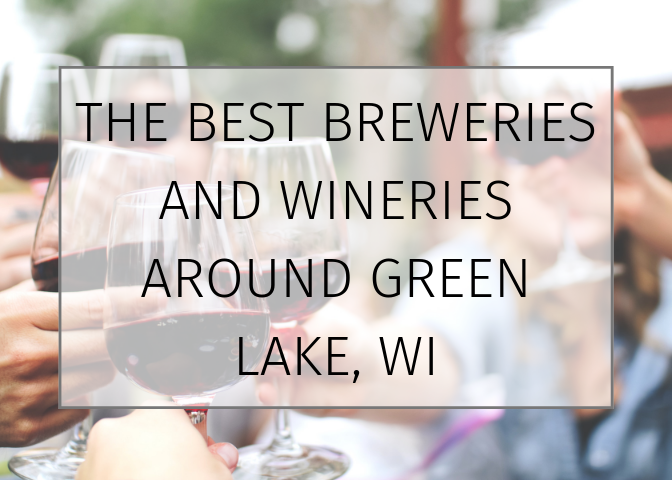 THE-BEST-BREWERIES-AND-WINERIES-AROUND-GREEN-LAKE-WI