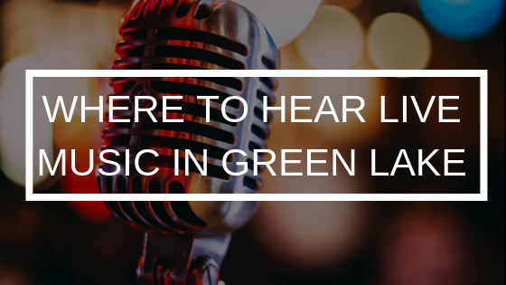 WHERE-TO-HEAR-LIVE-MUSIC-IN-GREEN-LAKE
